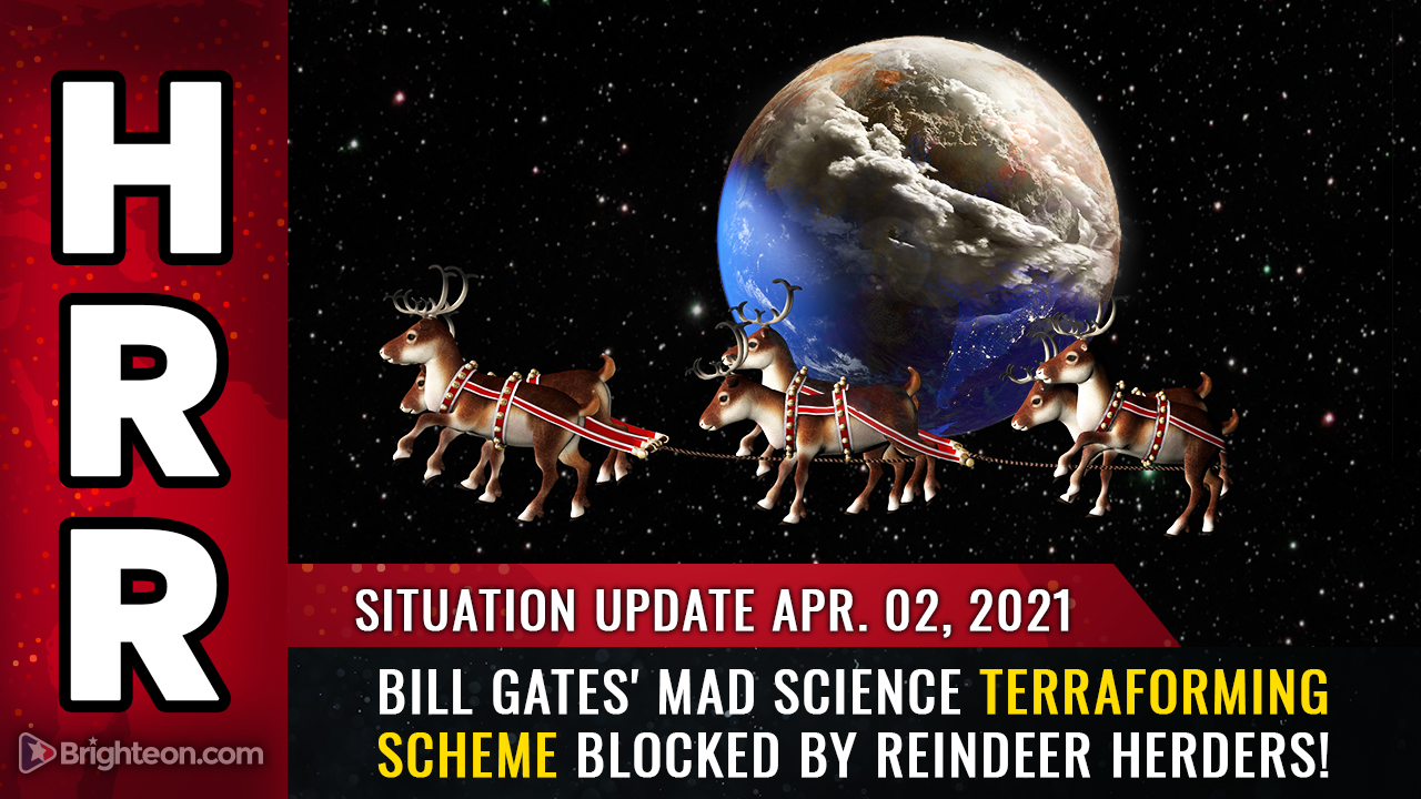 Image: Situation Update, April 2nd: Bill Gates' mad science TERRAFORMING scheme blocked by reindeer herders