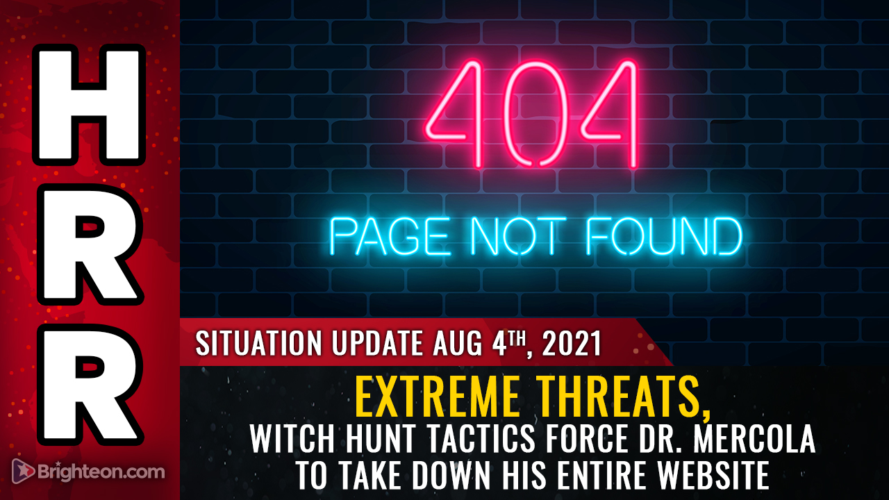 Image: JOURNO-TERRORISM strikes again: Extreme threats, witch hunt tactics force Dr. Mercola to take down his ENTIRE website, wiping out 25 years of articles on nutrition and wellness