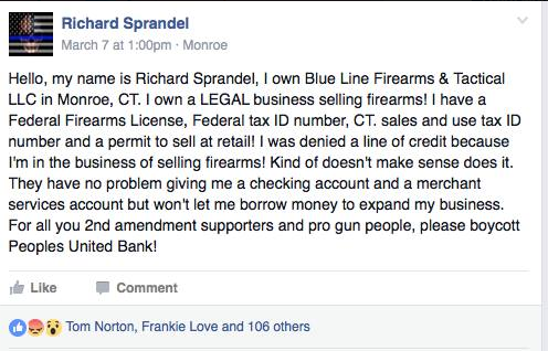 In a Facebook post written on March 7, Sprandel called on Second Amendment supporters to boycott People's United Bank for denying him a line of credit. (Photo: Sprandel/Facebook)