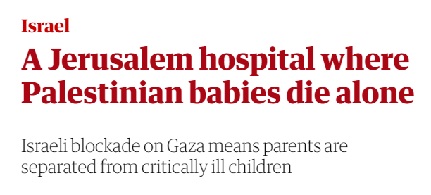 Guardian Hospital Palestinian Babies Die Alone