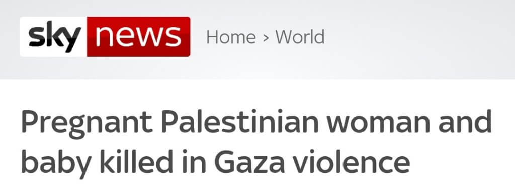 Sky News: Pregnant Palestinian woman and baby killed in Gaza violence