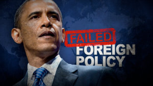 Obama Failed Foreign Policy
