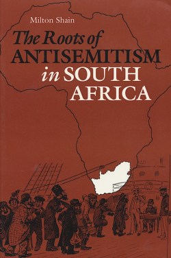 f_milton-shain_the-roots-of-antisemitism-in-south-africa_1994